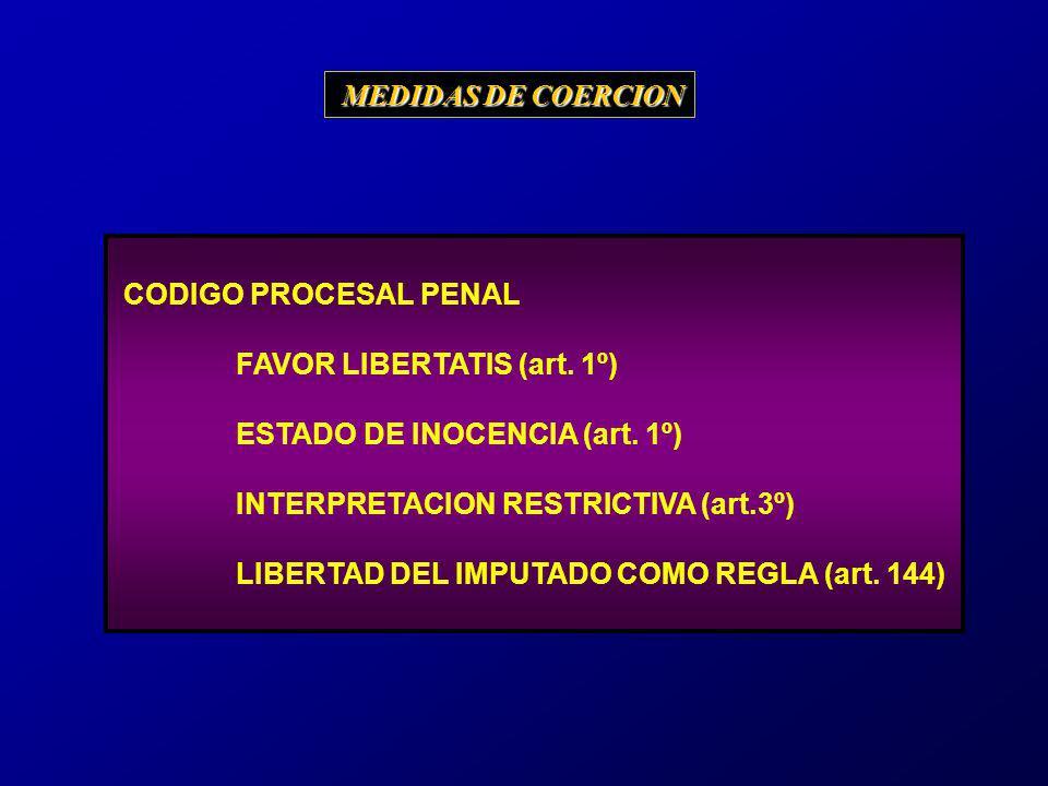 MEDIDAS DE COERCION CODIGO PROCESAL PENAL. FAVOR LIBERTATIS (art. 1º) ESTADO DE INOCENCIA (art. 1º)