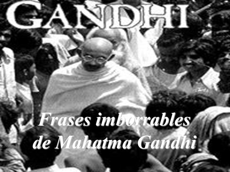 Frases imborrables de Mahatma Gandhi