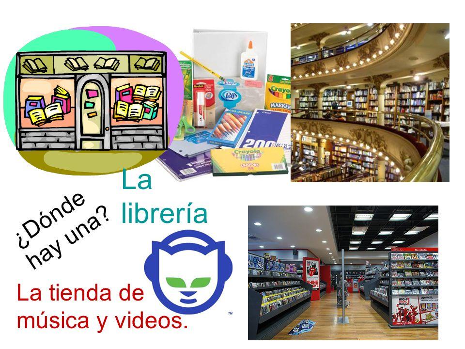 La librería ¿Dónde hay una La tienda de música y videos.