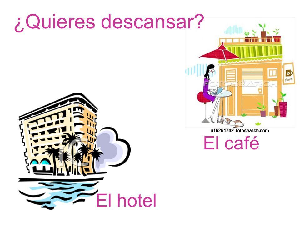 ¿Quieres descansar El café El hotel