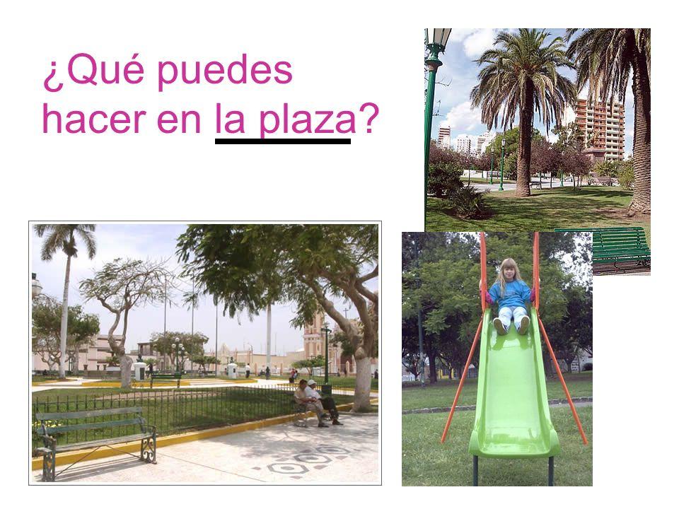¿Qué puedes hacer en la plaza