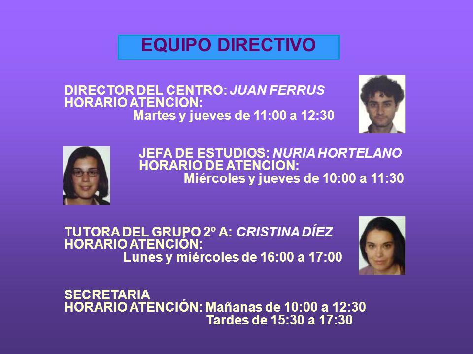 EQUIPO DIRECTIVO DIRECTOR DEL CENTRO: JUAN FERRUS HORARIO ATENCION: