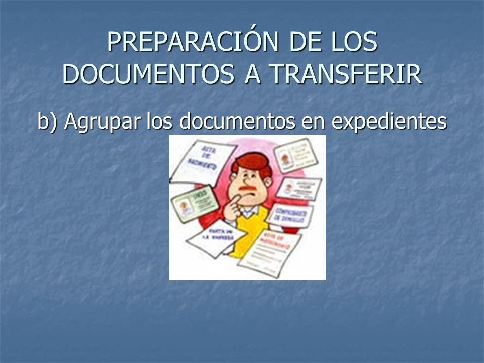 PREPARACIÓN DE LOS DOCUMENTOS A TRANSFERIR