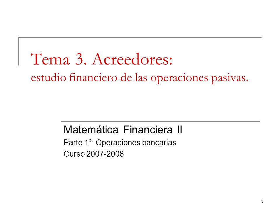 Tema 3. Acreedores: estudio financiero de las operaciones pasivas.