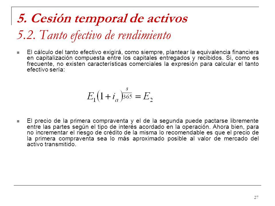 5. Cesión temporal de activos 5.2. Tanto efectivo de rendimiento