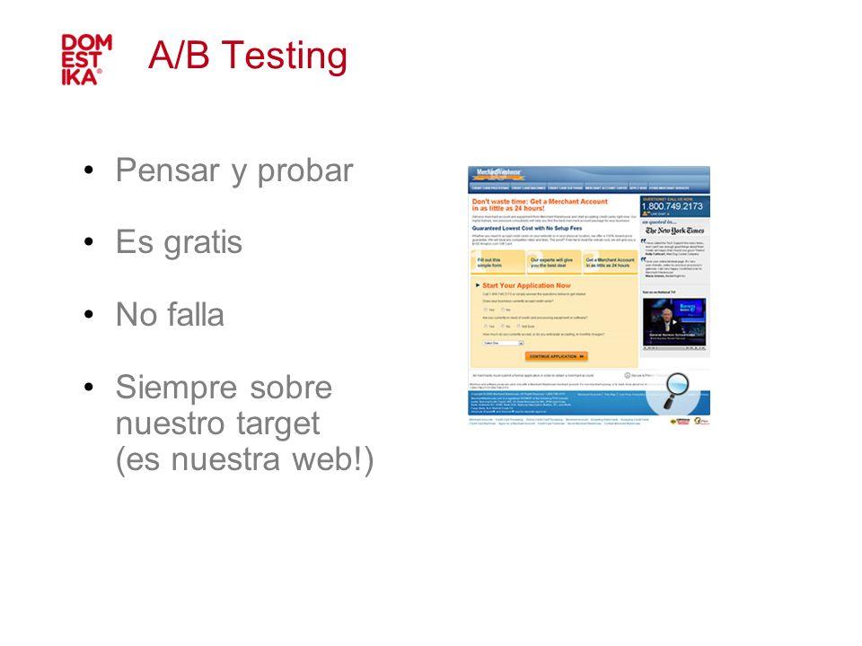 A/B Testing Pensar y probar Es gratis No falla