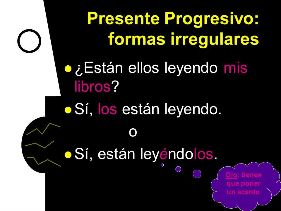 Presente Progresivo: formas irregulares