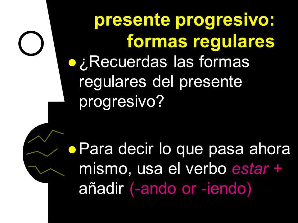presente progresivo: formas regulares