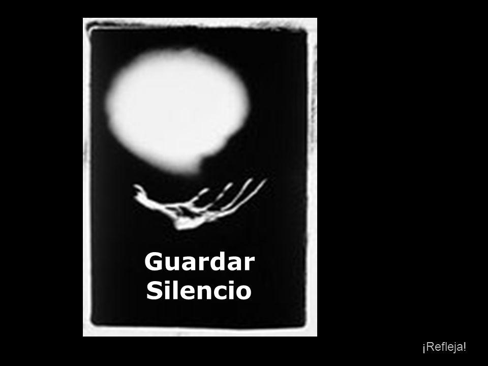 Guardar Silencio ¡Refleja!