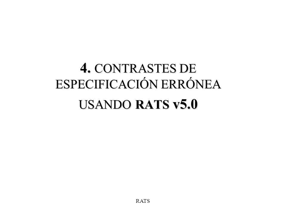 4. CONTRASTES DE ESPECIFICACIÓN ERRÓNEA USANDO RATS v5.0