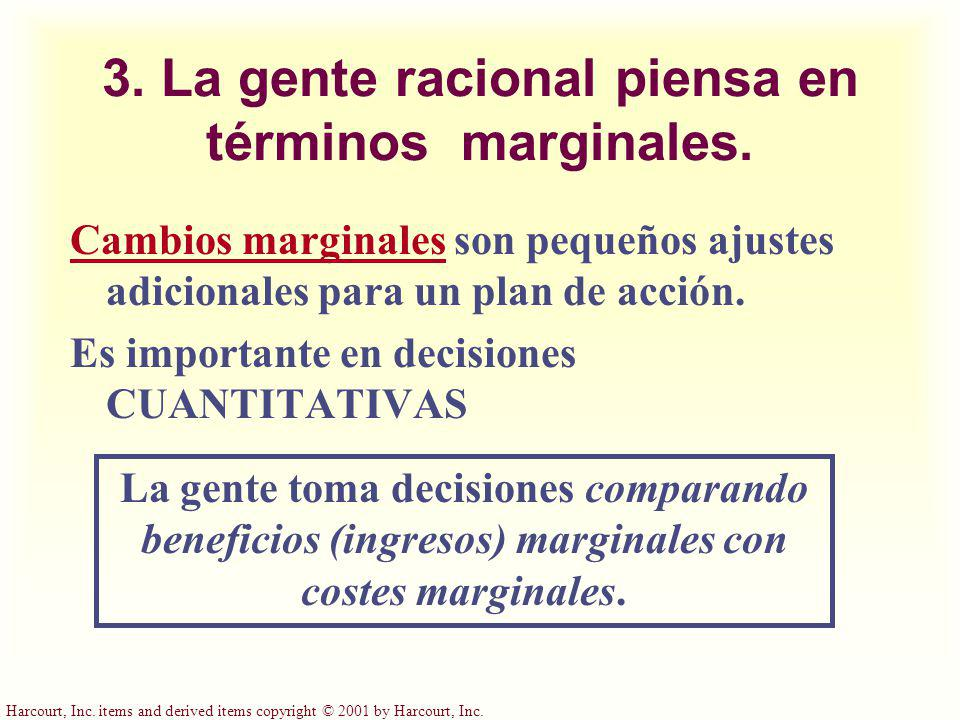 3. La gente racional piensa en términos marginales.