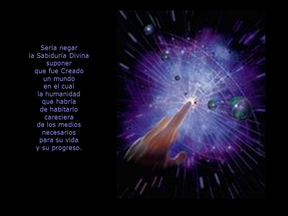 la Sabiduría Divina suponer que fue Creado un mundo en el cual