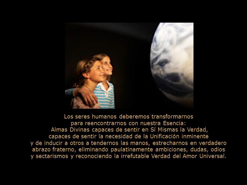 Los seres humanos deberemos transformarnos