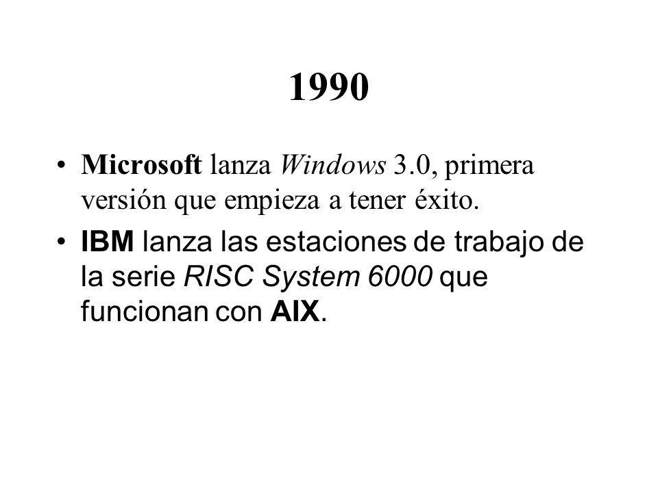 1990 Microsoft lanza Windows 3.0, primera versión que empieza a tener éxito.