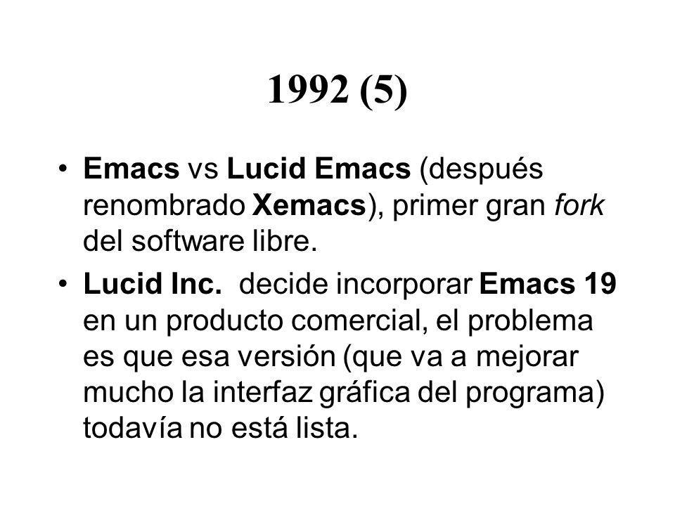 1992 (5) Emacs vs Lucid Emacs (después renombrado Xemacs), primer gran fork del software libre.