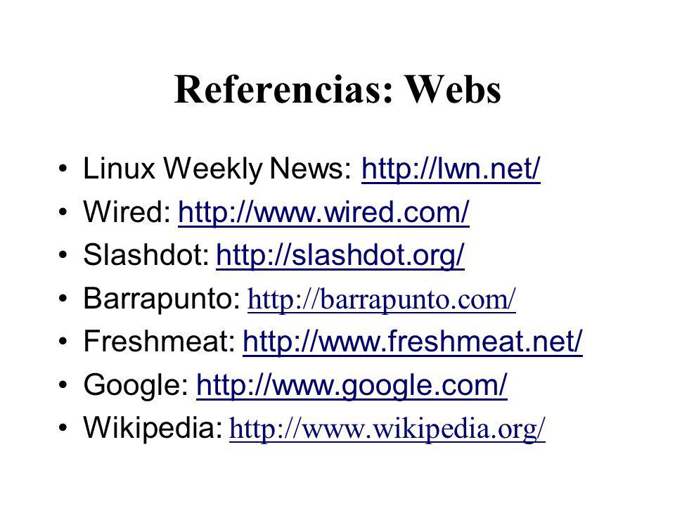 Referencias: Webs Linux Weekly News: http://lwn.net/