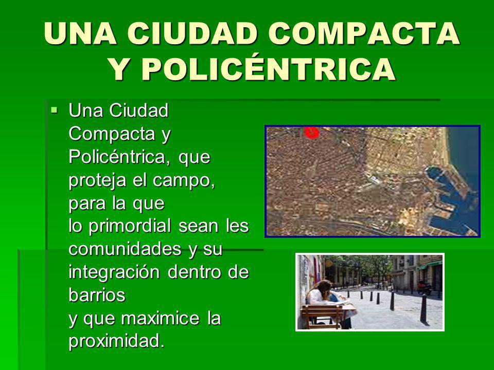 UNA CIUDAD COMPACTA Y POLICÉNTRICA