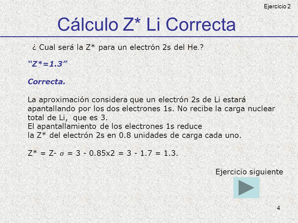 Cálculo Z* Li Correcta ¿ Cual será la Z* para un electrón 2s del He.