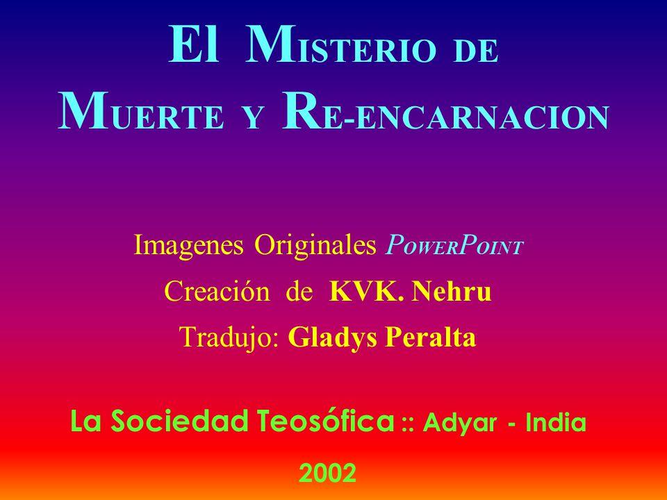 El MISTERIO DE MUERTE Y RE-ENCARNACION