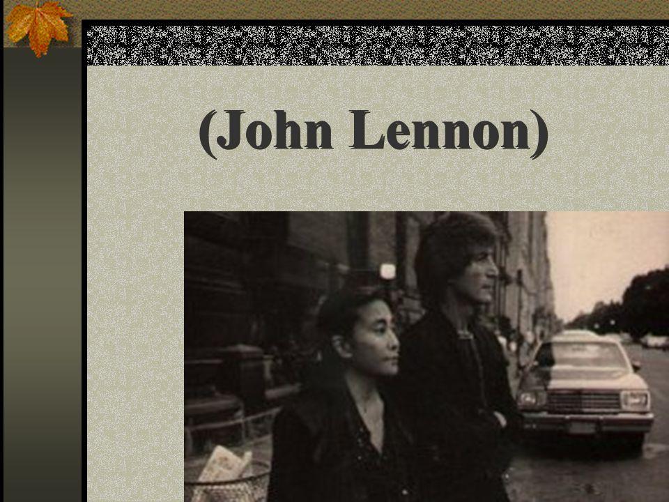 (John Lennon)