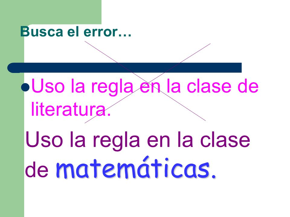 Uso la regla en la clase de matemáticas.