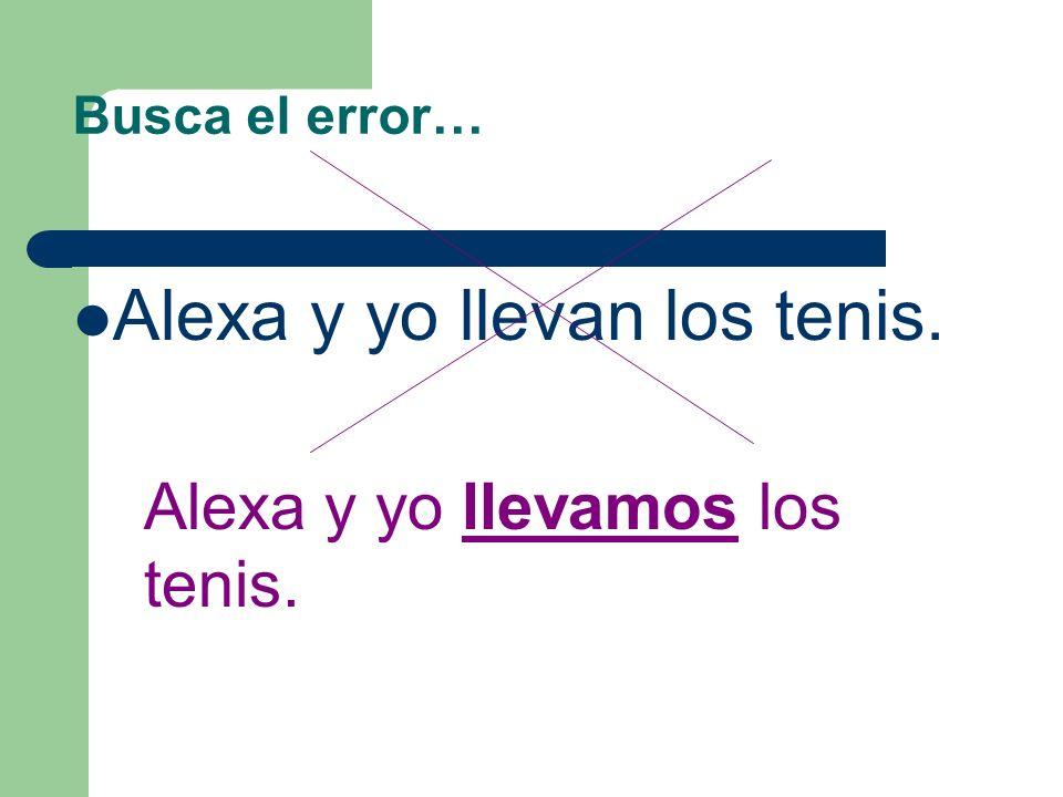Alexa y yo llevan los tenis.