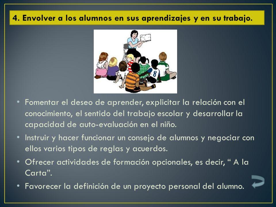 4. Envolver a los alumnos en sus aprendizajes y en su trabajo.