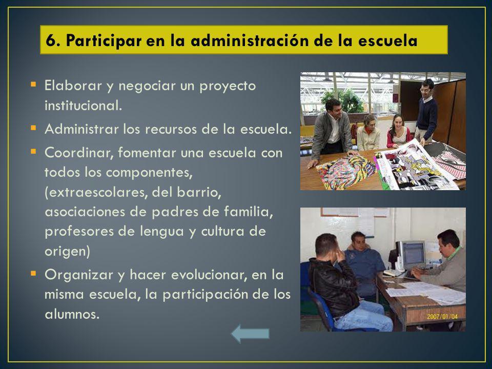 6. Participar en la administración de la escuela