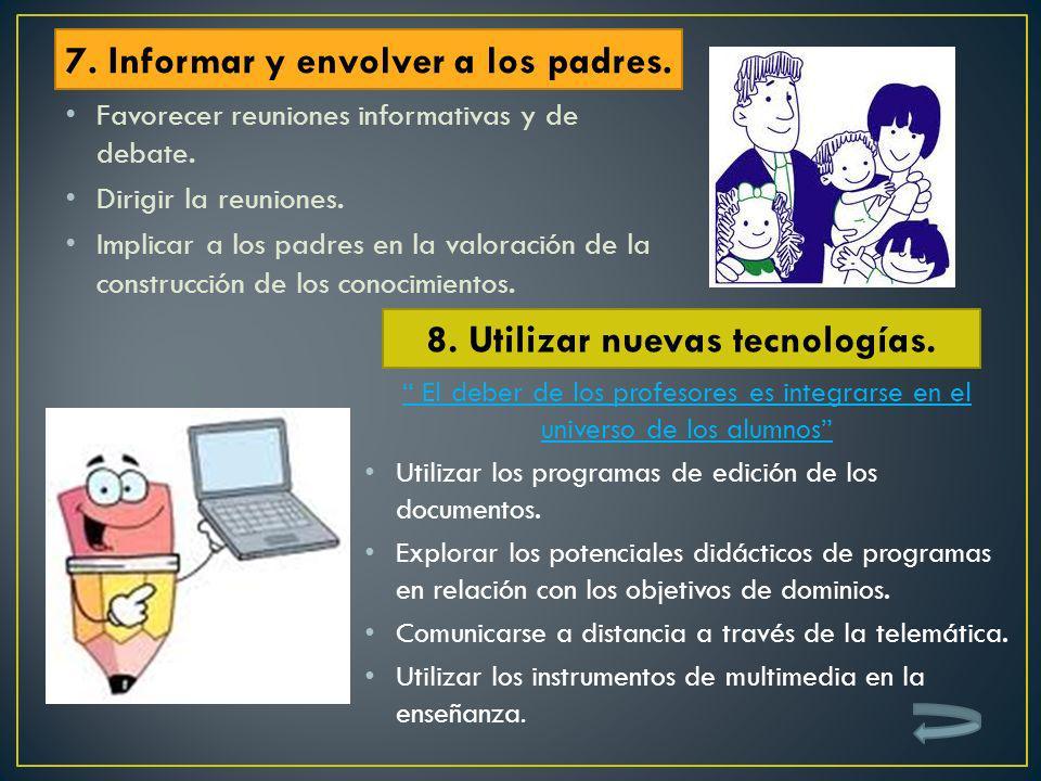 7. Informar y envolver a los padres. 8. Utilizar nuevas tecnologías.