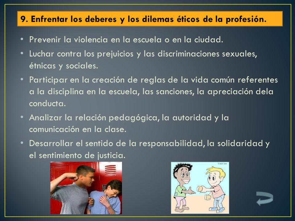 9. Enfrentar los deberes y los dilemas éticos de la profesión.