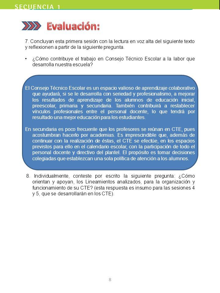 Evaluación: 7. Concluyan esta primera sesión con la lectura en voz alta del siguiente texto y reflexionen a partir de la siguiente pregunta.