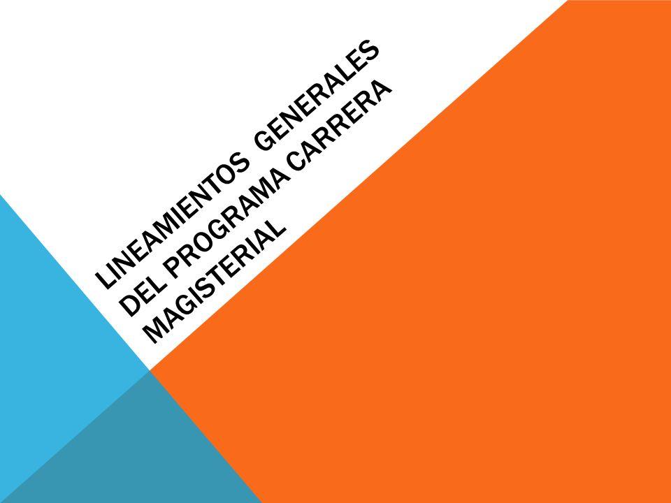 LINEAMIENTOS GENERALES DEL PROGRAMA CARRERA MAGISTERIAL