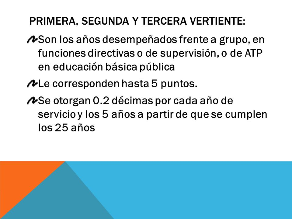 PRIMERA, SEGUNDA Y TERCERA VERTIENTE: