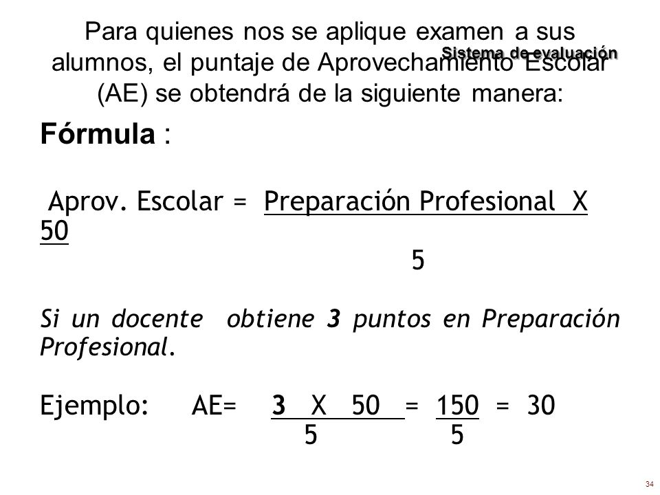 Fórmula : Aprov. Escolar = Preparación Profesional X 50 5