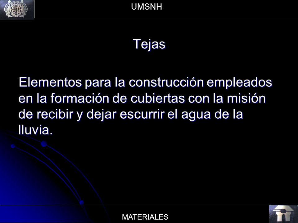 UMSNH Tejas. Elementos para la construcción empleados en la formación de cubiertas con la misión de recibir y dejar escurrir el agua de la lluvia.