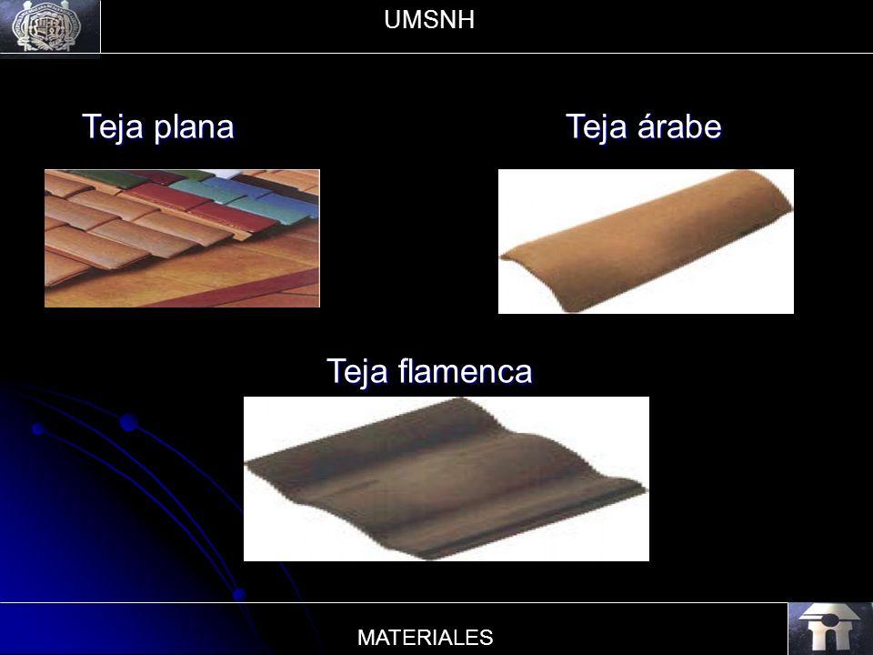UMSNH Teja plana Teja árabe Teja flamenca MATERIALES