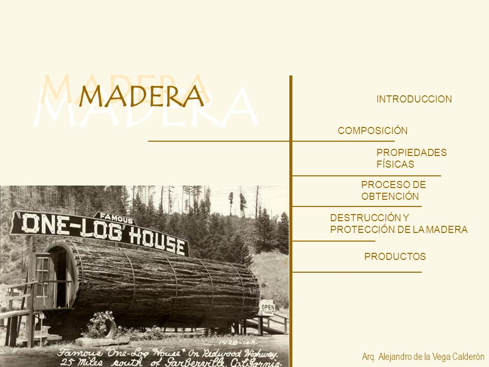 MADERA MADERA MADERA INTRODUCCION COMPOSICIÓN PROPIEDADES FÍSICAS