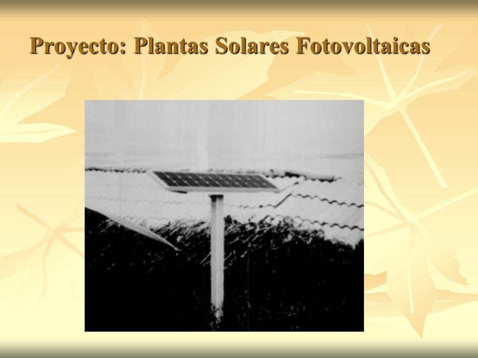 Proyecto: Plantas Solares Fotovoltaicas