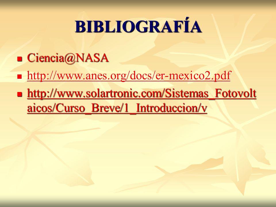 BIBLIOGRAFÍA Ciencia@NASA http://www.anes.org/docs/er-mexico2.pdf
