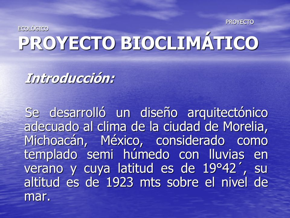 PROYECTO ECOLÓGICO PROYECTO BIOCLIMÁTICO