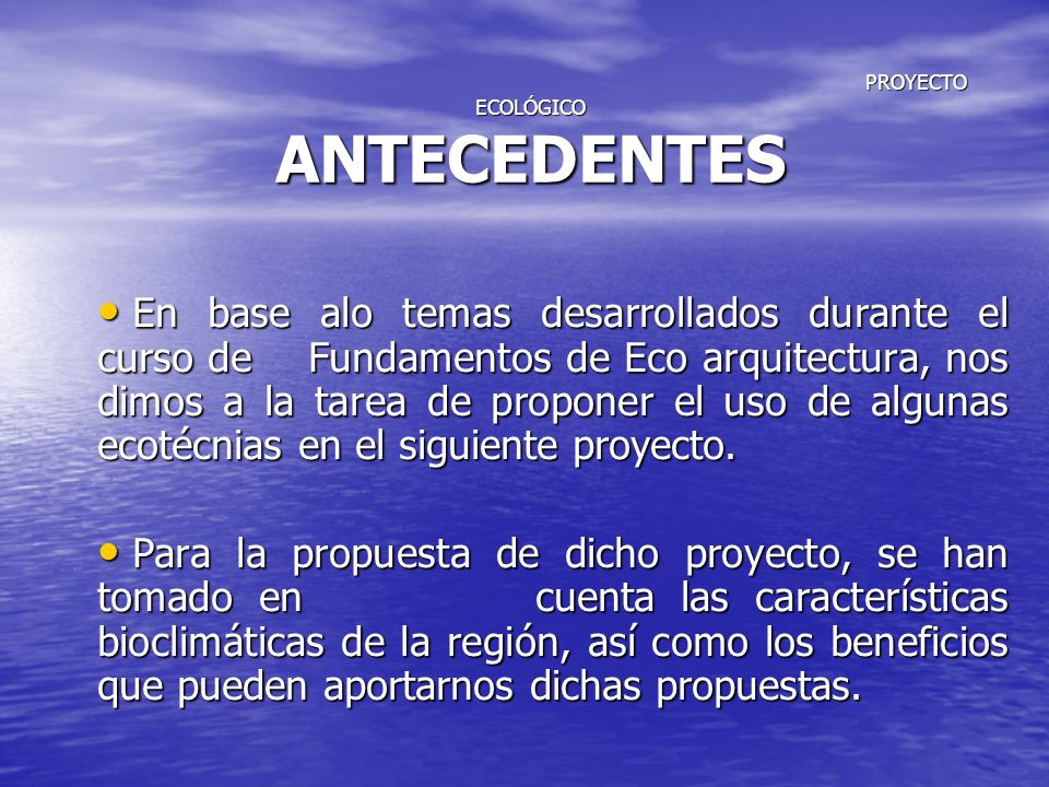 PROYECTO ECOLÓGICO ANTECEDENTES