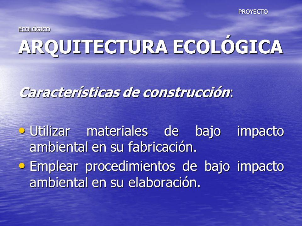 PROYECTO ECOLÓGICO ARQUITECTURA ECOLÓGICA