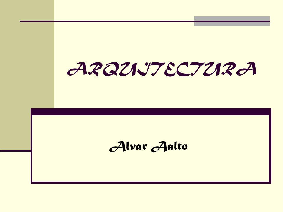 ARQUITECTURA Alvar Aalto
