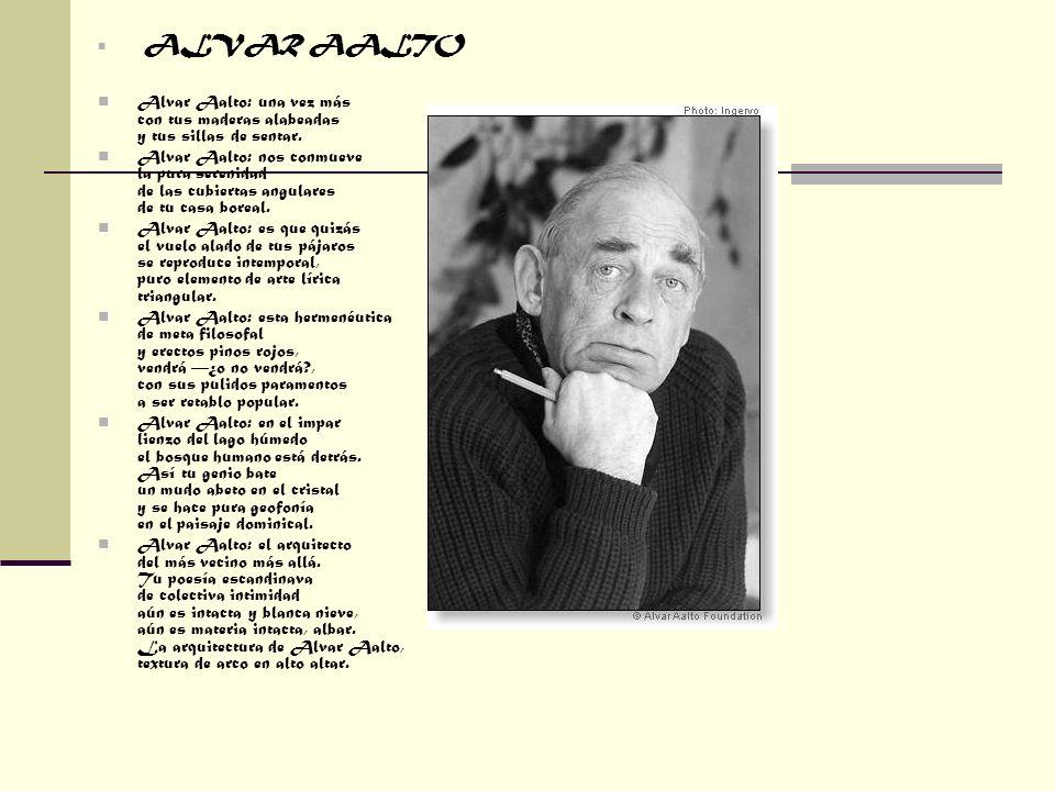 ALVAR AALTO Alvar Aalto: una vez más con tus maderas alabeadas y tus sillas de sentar.