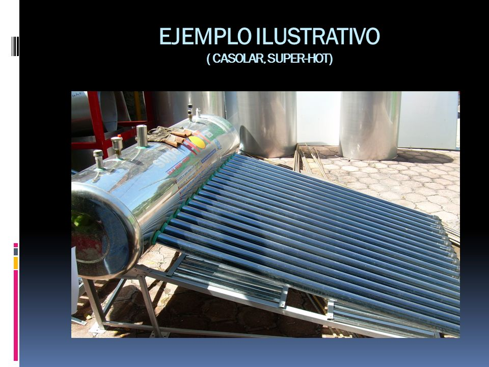 EJEMPLO ILUSTRATIVO ( CASOLAR, SUPER-HOT)