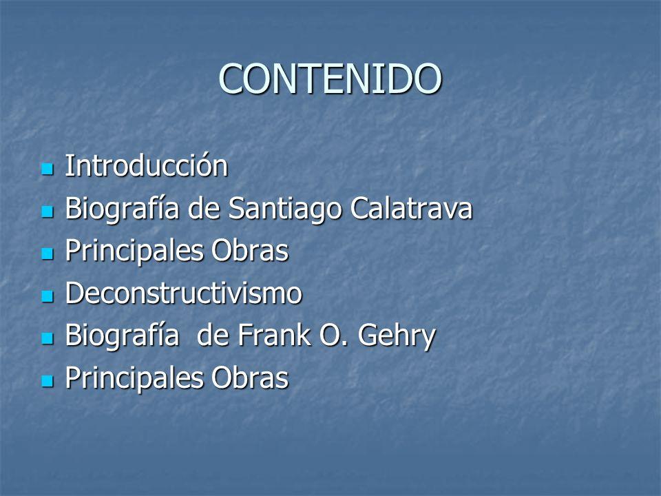 CONTENIDO Introducción Biografía de Santiago Calatrava