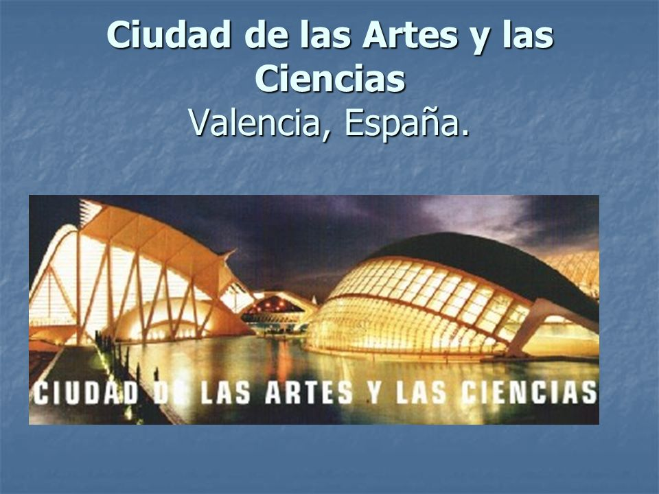 Ciudad de las Artes y las Ciencias Valencia, España.