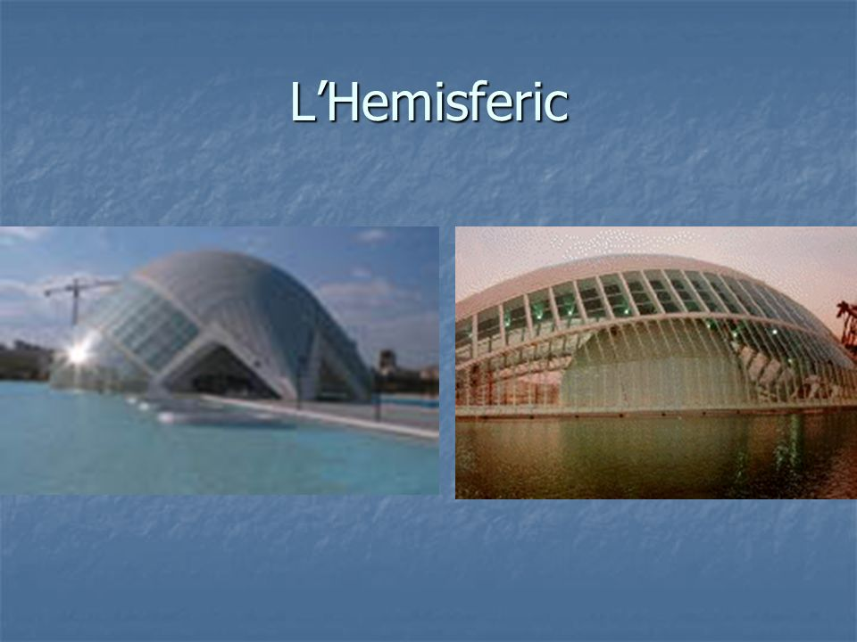 L'Hemisferic