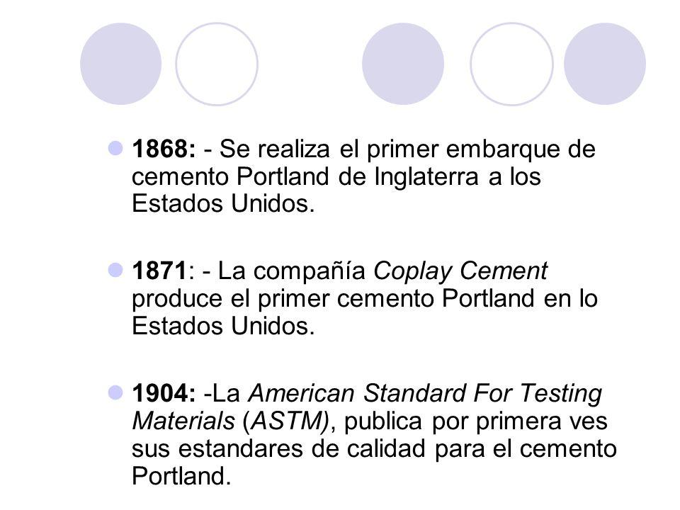 1868: - Se realiza el primer embarque de cemento Portland de Inglaterra a los Estados Unidos.