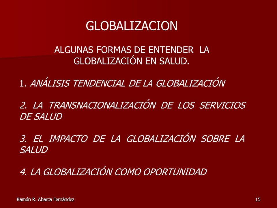 ALGUNAS FORMAS DE ENTENDER LA GLOBALIZACIÓN EN SALUD.